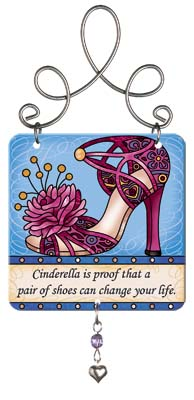 Suncatcher-JSW014R-Shoes//Cinderella is proof... - Shoes//Cinderella is proof that a pair of shoes can change your life.