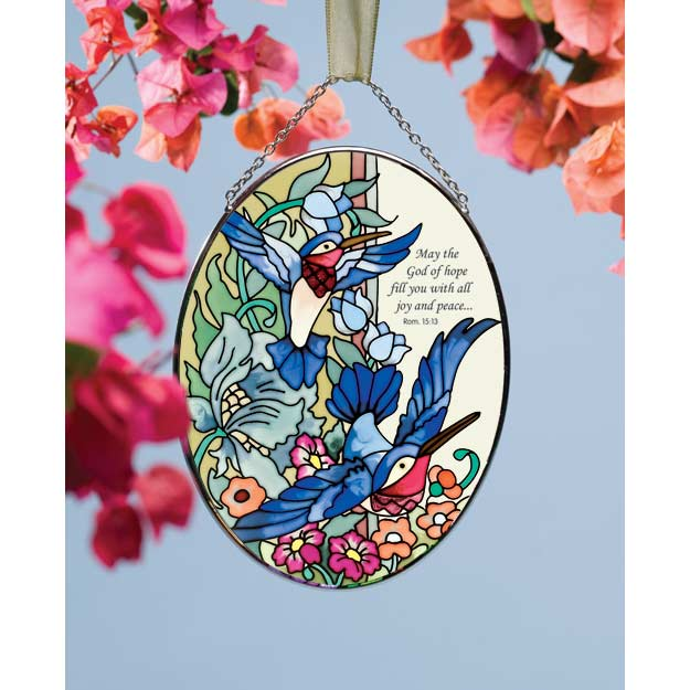 Suncatcher-MO200-Hummingbird Tapestry/May the God of hope... - Hummingbird Tapestry/May the God of hope fill you with all joy and peace. Rom. 15:13