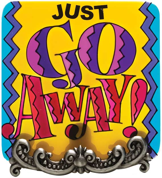 Message Plaque-MP1019-Just Go Away!/JUST GO AWAY! - Just Go Away!/JUST GO AWAY!