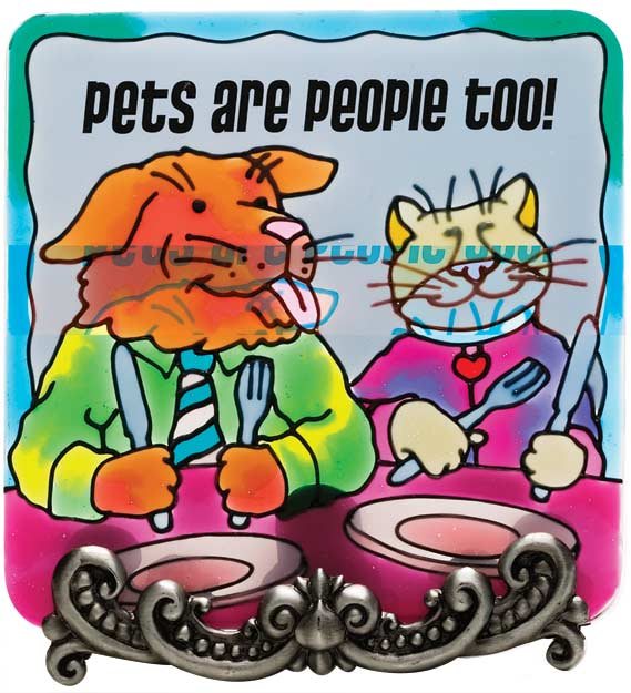 Message Plaque-MP1021-Pets/People/PETS ARE PEOPLE TOO! - Pets/People/PETS ARE PEOPLE TOO!