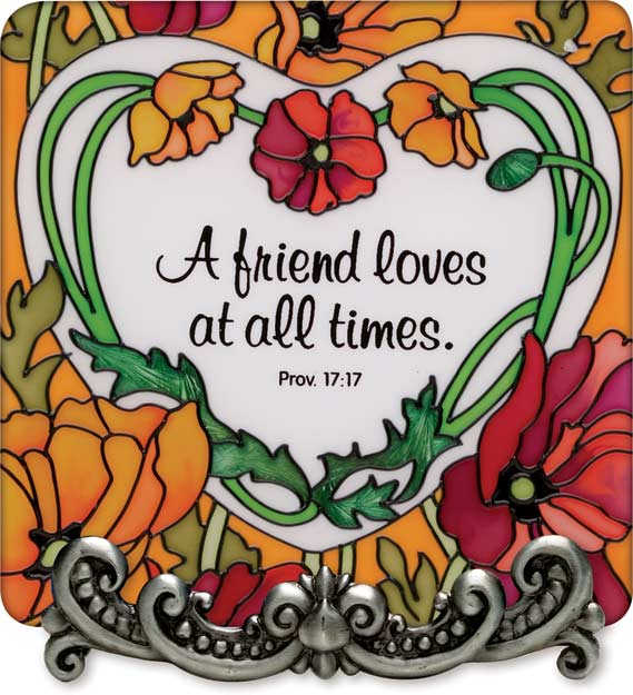 Message Plaque-MP1039-Poppies/A friend loves at all times. Prov. 17:17 - Poppies/A friend loves at all times. Prov. 17:17