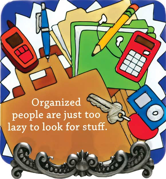 Message Plaque-MP1055-Office Mess/Organized people... - Office Mess/Organized people are just too lazy to look for stuff.