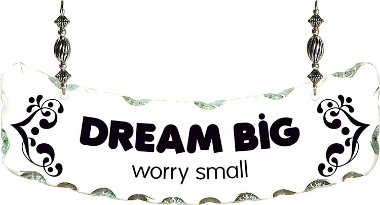 Suncatcher-SSN1057-DREAM BIG worry small - DREAM BIG worry small