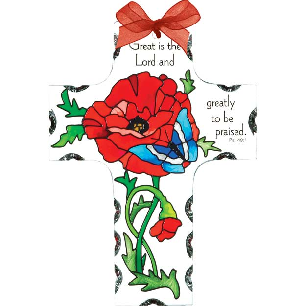Suncatcher-SX2018-Poppy Garden/Great is the Lord... - Poppy Garden/Great is the Lord and greatly to be praised. Ps. 48:1