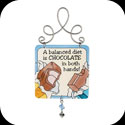 Suncatcher-JSW012-Chocolate/A balanced diet is... - Chocolate/A balanced diet is CHOCOLATE in both hands!