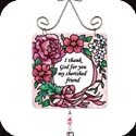 Suncatcher-JSW043R-Pink Petals//I thank God... - Pink Petals//I thank God for you my cherished friend.