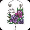 Suncatcher-JSW103R-Purple Irises//Where there is love there is life. - Purple Irises//Where there is love there is life.