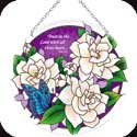 Suncatcher-LC181R-Gardenias/Trust in the Lord... - Gardenias/Trust in the Lord with all thine heart. Prov. 3:5