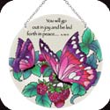 Suncatcher-LC253R-Raspberries & Butterflies//You will go out... - Raspberries & Butterflies/You will go out in joy and be led forth in peace...Is. 55:12