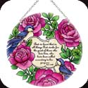 Suncatcher-LC272R-Roses & Birds/And we know that in all things God works for the good of those who love him, who... - Roses & Birds/And we know that in all things God works for the good of those who love him, who have been called according to his purpose. Rom. 8:28