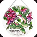"Suncatcher-LC273R-Hummingbird & Fuchsias/""For I know the plans I have for you,"" says the Lord. ""... to give you... - Hummingbird & Fuchsias/""For I know the plans I have for you,"" says the Lord. ""... to give you a future and a hope."" Jer. 29:11"