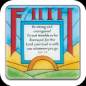 Magnet-LMG153-Faith/Be Strong and... - Faith/Be strong and courageous! Do not tremble or be dismayed, for the Lord your God is with you wherever you go. Joshua 1:19