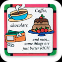 Magnet-LMG183-Better Rich/Coffee, chocolate, and men... - Better Rich/Coffee, chocolate, and men..some things are just better RICH.