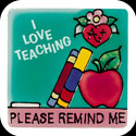 Magnet-LMG233-I Love Teaching/I LOVE TEACHING PLEASE REMIND ME - I Love Teaching/I LOVE TEACHING PLEASE REMIND ME