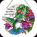 Suncatcher-MC294R-Hummingbirds & Fuchsias/...for the joy of the LORD is your strength. Neh. 8:10 - Hummingbirds & Fuchsias/...for the joy of the LORD is your strength. Neh. 8:10