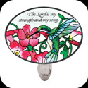 Nightlight-NL265-Hummingbird & Red Trumpet/The Lord is my... - Hummingbird & Red Trumpet Vine/The Lord is my strength and my song. Ps. 118:14