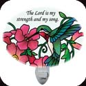 Nightlight-NL265R-Hummingbird & Red Trumpet/The Lord is my... - Hummingbird & Red Trumpet Vine/The Lord is my strength and my song. Ps. 118:14