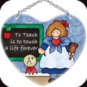 Suncatcher-SH419R-Teacher/To Teach is to touch a life forever - Teacher/To Teach is to touch a life forever