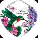 Suncatcher-SH499R-Hummingbird/Hydrangea/Mom, I love you. - Hummingbird/Hydrangea/Mom, I love you.