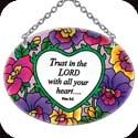 Suncatcher-SO118R-Pansies/Trust in the LORD... - Pansies/Trust in the LORD with all your heart.  Prov. 3:5