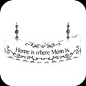Suncatcher-SSN1008-Home is where Mom is. - Home is where Mom is.