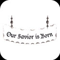 Suncatcher-SSN1048-Our Savior is Born - Our Savior is Born