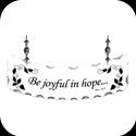 Suncatcher-SSN1051-Be joyful in hope...Rom 12:12 - Be joyful in hope...Rom 12:12