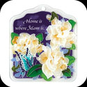 Tile Plaque-TP1023R-Gardenias/Home is where Mom is - Gardenias/Home is where Mom is