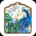 Tile Plaque-TP1025-Peacock/Believe in magic. Life is full of it. - Peacock/Believe in magic. Life is full of it.